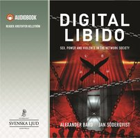 Digital libido – sex, power and violence in the network society - Jan Söderqvist,Alexander Bard