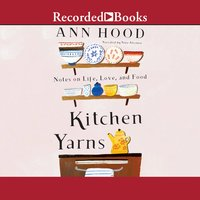 Kitchen Yarns - Ann Hood