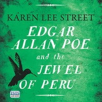 Edgar Allan Poe and the Jewel of Peru - Karen Lee Street