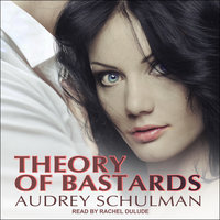 Theory of Bastards - Audrey Schulman