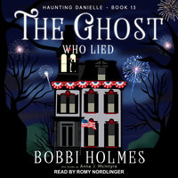 The Ghost Who Lied - Bobbi Holmes,Anna J. McIntyre