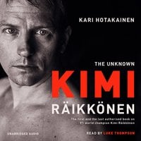The Unknown Kimi Raikkonen - Kari Hotakainen