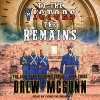 To the Victors the Remains - Drew McGunn