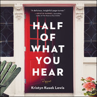 Half of What You Hear - Kristyn Kusek Lewis