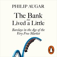 The Bank That Lived a Little - Philip Augar