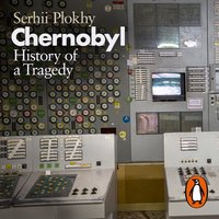 Chernobyl: History of a Tragedy - Serhii Plokhy