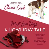 Must Love Dogs: A Howliday Tale - Claire Cook