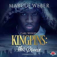 Carl Weber's Kingpins: The Bronx - Marcus Weber