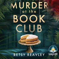 Murder at the Book Club - Betsy Reavley