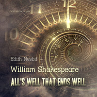 All's Well That Ends Well - Edith Nesbit,William Shakespeare