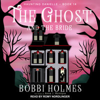 The Ghost and the Bride - Bobbi Holmes,Anna J. McIntyre
