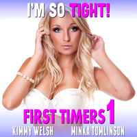 I'm So Tight! - Kimmy Welsh