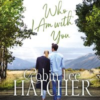 Who I Am with You - Robin Lee Hatcher
