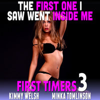 The First One I Saw Went Inside Me! - Kimmy Welsh