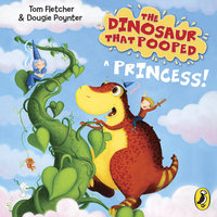 The Dinosaur that Pooped a Princess - Dougie Poynter,Tom Fletcher