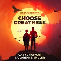 Choose Greatness - Gary Chapman,Clarence Shuler