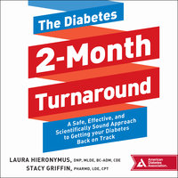 The Diabetes 2-Month Turnaround - Stacy Griffin,Laura Hieronymus