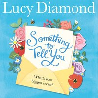 Something to Tell You - Lucy Diamond