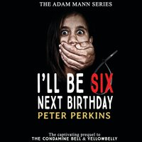 I'll Be Six Next Birthday - Peter Perkins