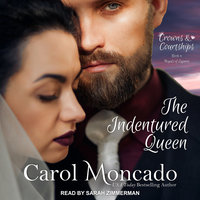 The Indentured Queen - Carol Moncado