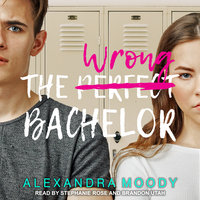 The Wrong Bachelor - Alexandra Moody