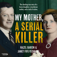 My Mother, a Serial Killer - Hazel Baron,Janet Fife-Yeomans