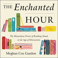 The Enchanted Hour - Meghan Cox Gurdon