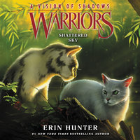 Warriors: A Vision of Shadows #3: Shattered Sky - Erin Hunter