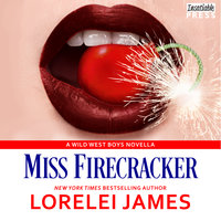 Miss Firecracker - Lorelei James