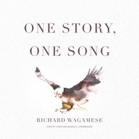 One Story, One Song - Richard Wagamese