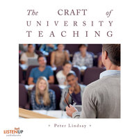 The Craft of University Teaching - Peter Lindsay