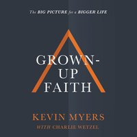 Grown-up Faith - Kevin Myers