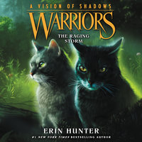 Warriors: A Vision of Shadows #6: The Raging Storm - Erin Hunter