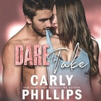 Dare to Take - Carly Phillips