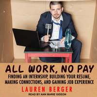 All Work, No Pay - Lauren Berger