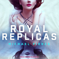 Royal Replicas - Michael Pierce