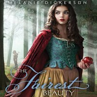 The Fairest Beauty - Melanie Dickerson