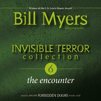 Invisible Terror Collection: The Encounter - Bill Myers