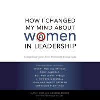 How I Changed My Mind about Women in Leadership - Zondervan