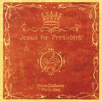 Jesus for President - Shane Claiborne,Chris Haw