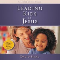 Leading Kids to Jesus - David Staal