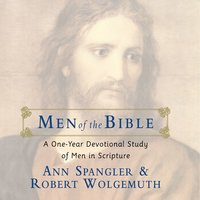 Men of the Bible - Robert Wolgemuth,Ann Spangler