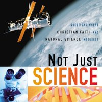 Not Just Science - Zondervan
