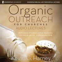 Organic Outreach: Audio Lectures - Kevin G. Harney