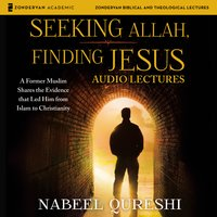 Seeking Allah, Finding Jesus: Audio Lectures - Nabeel Qureshi
