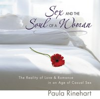 Sex and the Soul of a Woman - Paula Rinehart