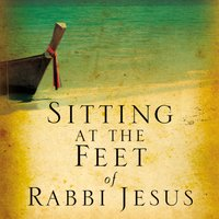 Sitting at the Feet of Rabbi Jesus - Ann Spangler,Lois Tverberg