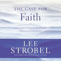 The Case for Faith - Lee Strobel