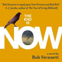 The End Is Now - Rob Stennett
