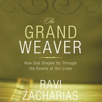 The Grand Weaver - Ravi Zacharias